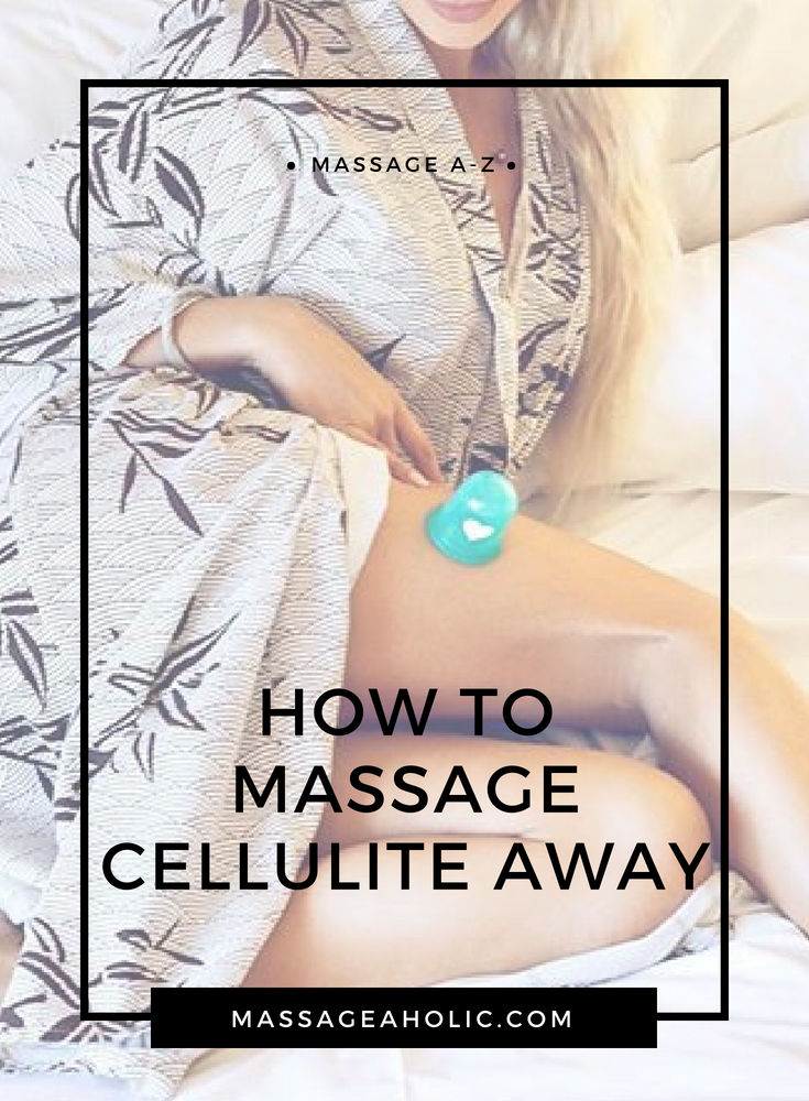How to massage cellulite away; orange skin massage, cellulite remedies; cellulite removal